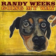 Going My Way Randy Weeks Certifiable Records 2009